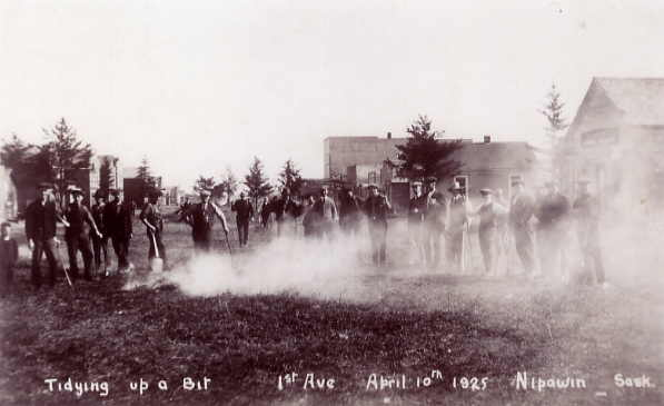 Tidying Up a Bit Year: April 10, 1925 Place Name: Nipawin - 1st Ave. Image Source: unknown - taken from a postcard Community pride and co-operation