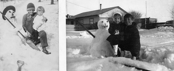 Building Snowmen Year: 1925 and 1969 Place Name: Holbein, SK and Shellbrook, SK Left: Eric builds a snowman for younger sister Nona Right: History repeated. Kevin builds a snowman for younger sister Kari